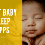 Top 10 Best Baby Sleep Apps (Android/iPhone) in 2020